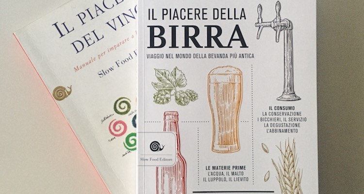 Il piacere della birra di Slow Food | Un libro fondamentale per amarla (inevitabili polemiche annesse)
