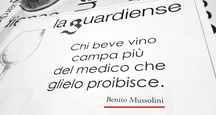 Promuovere il vino citando Benito Mussolini? Ci ha pensato La Guardiense