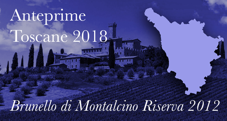 Anteprime Toscane 2018 | Benvenuto Brunello, la Riserva 2012