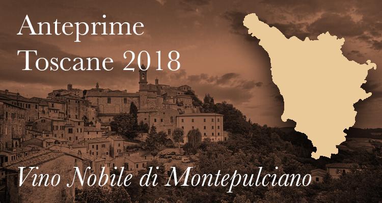Anteprime Toscane 2018 | Vino Nobile di Montepulciano tra annata 2015, Riserva 2013, e molti altri assaggi