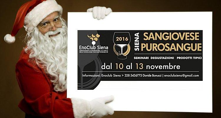Sangio Claus regala ai bimbi buoni Sangiovese Purosangue. Appunti e molti assaggi dalla rassegna senese